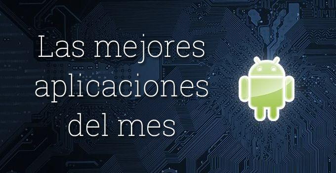 mejores aplicaciones del mes cabecera http://www.android.com.gt/2014/08/04/las-20-mejores-aplicaciones-android-del-mes-de-julio/#sthash.0YgOqZuX.dpbs