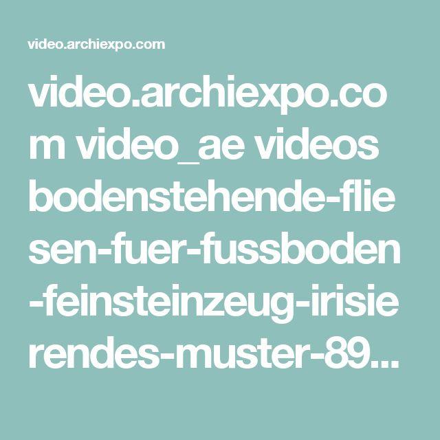 video.archiexpo.com video_ae videos bodenstehende-fliesen-fuer-fussboden-feinsteinzeug-irisierendes-muster-89721.mp4