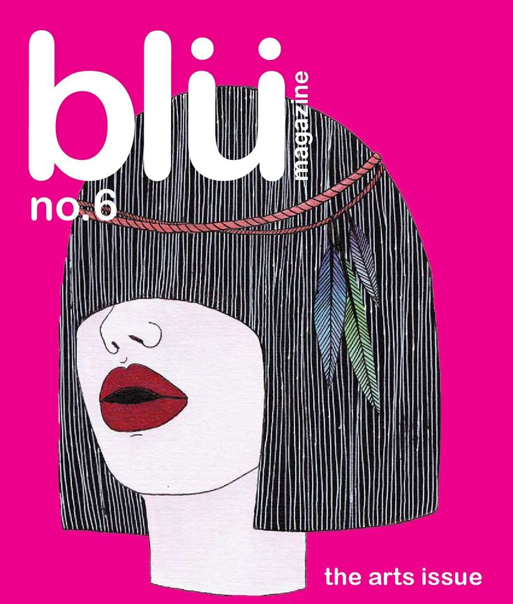"""Blu Magazine issue no.6  Blu Magazine issue no.6 """"the arts issue"""" featuring works from Nathan ota, Irana Douer, Julien Vallee and Josh Vanover"""