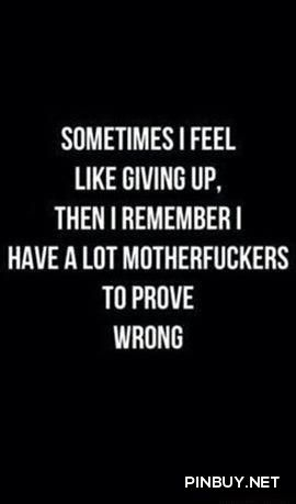 sometimes i feel like giving up, then i remember i have a lot motherf..kers to prove wrong - Fitness, Training, Bodybuil...