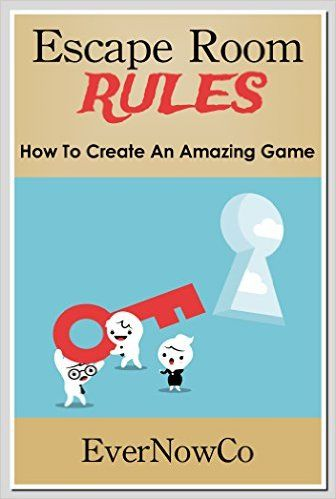 Escape Room Rules - How To Create An Amazing Game eBook: Ever NowCo: Amazon.ca: Kindle Store