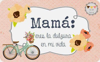 #DíadelaMadre #MothersDay #Freebie So Hip Fiestas: Tarjetas para imprimir: Mamá eres la dulzura en mi vida