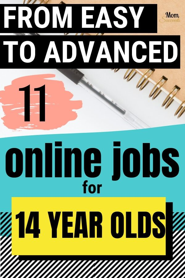11 Online Jobs For Your 14 Year Old To Make Money Mom Succeeds Jobs For Teens Online Jobs Online Jobs For Teens