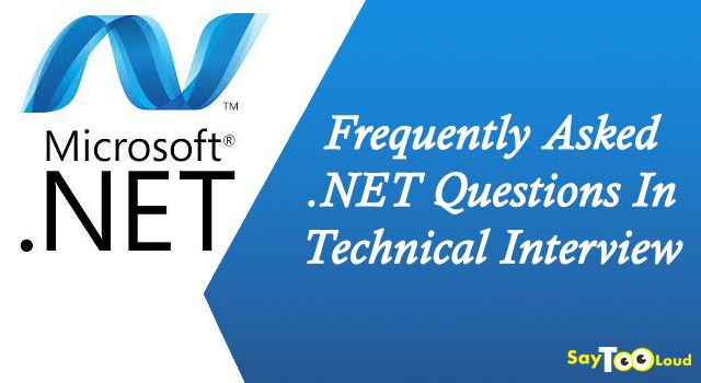 Frequently Asked .NET Questions In Technical Interviews!
