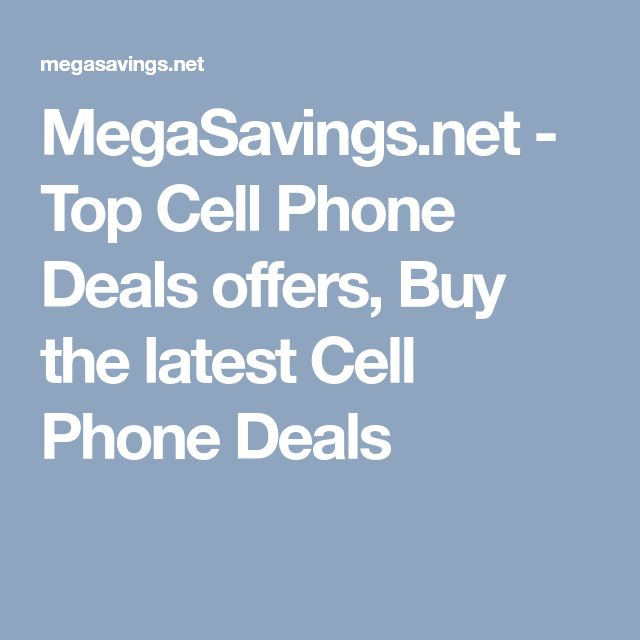 MegaSavings.net - Top Cell Phone Deals offers, Buy the latest Cell Phone Deals