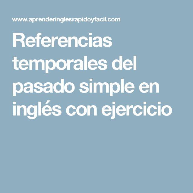Referencias temporales del pasado simple en inglés con ejercicio