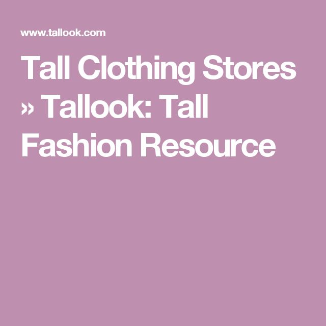Tall Clothing Stores » Tallook: Tall Fashion Resource