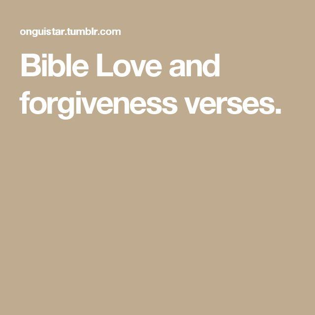 Bible Love and forgiveness  verses.