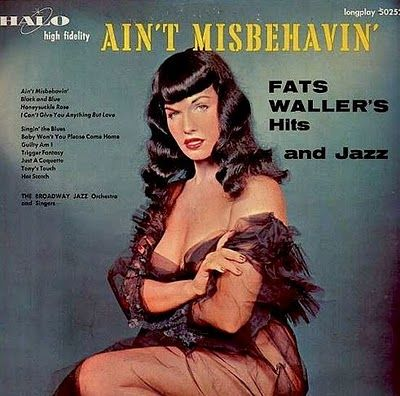 Bettie Paige for Fat's Waller's album 'Ain't Misbehavin'.