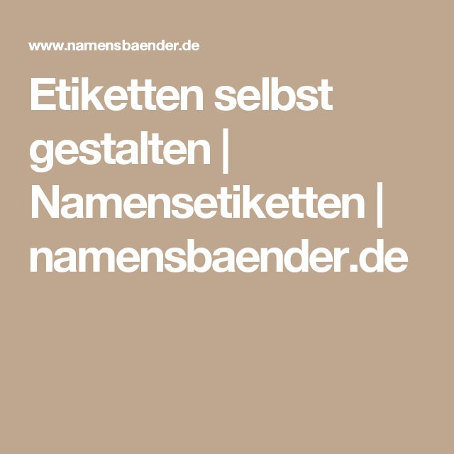 Etiketten selbst gestalten | Namensetiketten | namensbaender.de