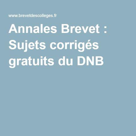 Annales Brevet : Sujets corrigés gratuits du DNB