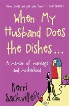 When My Husband Does The Dishes by Kerri Sackville - Books - Random House Books Australia