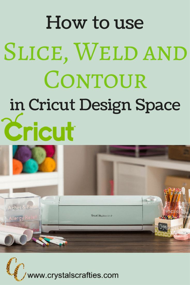 Slice, Weld and Contour in Cricut Design Space
