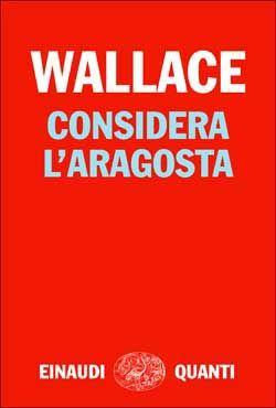 David Foster Wallace, Considera l'aragosta