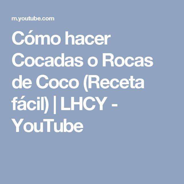 Cómo hacer Cocadas o Rocas de Coco (Receta fácil) | LHCY - YouTube