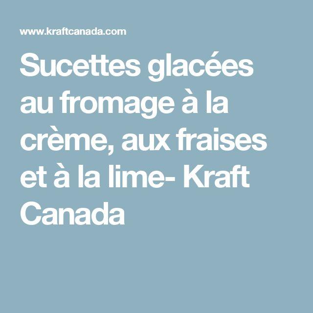 Sucettes glacées au fromage à la crème, aux fraises et à la lime- Kraft Canada
