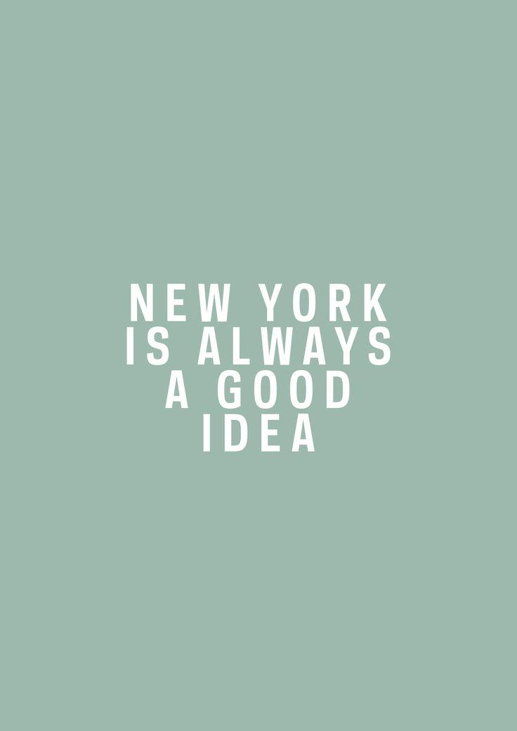 NYC is always a good idea.
