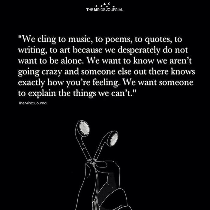 We Cling To Music, To Poems - https://themindsjournal.com/we-cling-to-music-to-poems/