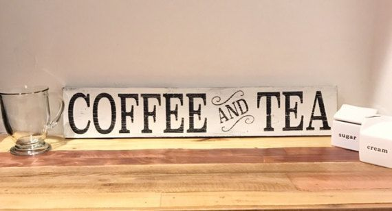 "Coffee and Tea Sign - 24"" x 4 1/2"" - Distressed Sign - Rustic Style - Farmhouse - Pantry Sign - Kitchen Sign - Kitchen Decor"