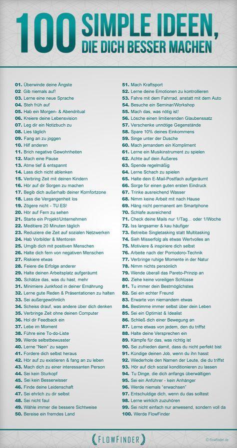 Also good to change into New Year's resolutions. (Maybe for teaching commands?) 100 Tipps für deine Persönlichkeitsentwicklung, welche dir nur eines allesamt sagen wollen: Sei einfach nur du selbst! Beginne jeden Tag damit zu sagen, dass du gut bist wie du bist! Steh zu deinen Fehler/Maken, den erst diese machen dich zum Menschen und sympathisch!!