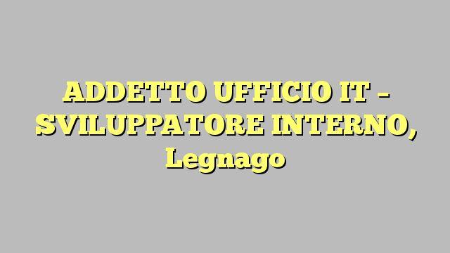 ADDETTO UFFICIO IT - SVILUPPATORE INTERNO, Legnago
