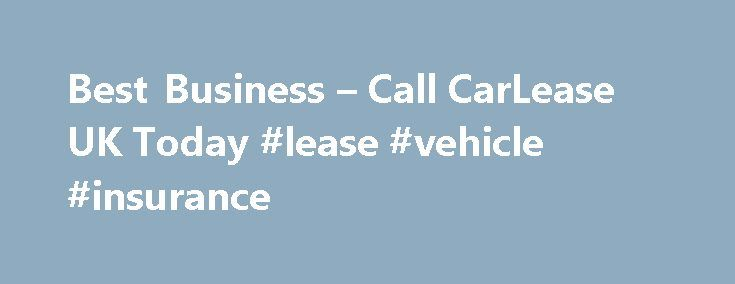 Best Business – Call CarLease UK Today #lease #vehicle #insurance http://michigan.nef2.com/best-business-call-carlease-uk-today-lease-vehicle-insurance/  # The UK's Best Choice for Car Leasing Contract Hire. Looking for your next lease car? We are one of the UK's longest established, official car leasing companies, business personal car lease providers the team at Car Lease UK are on hand to help assist you with your personal or business contract hire requirements from start to finish. Free…