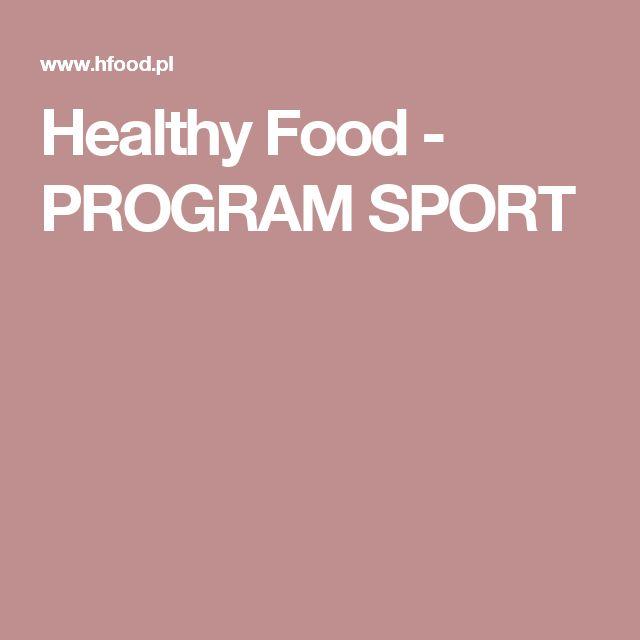 Healthy Food - PROGRAM SPORT