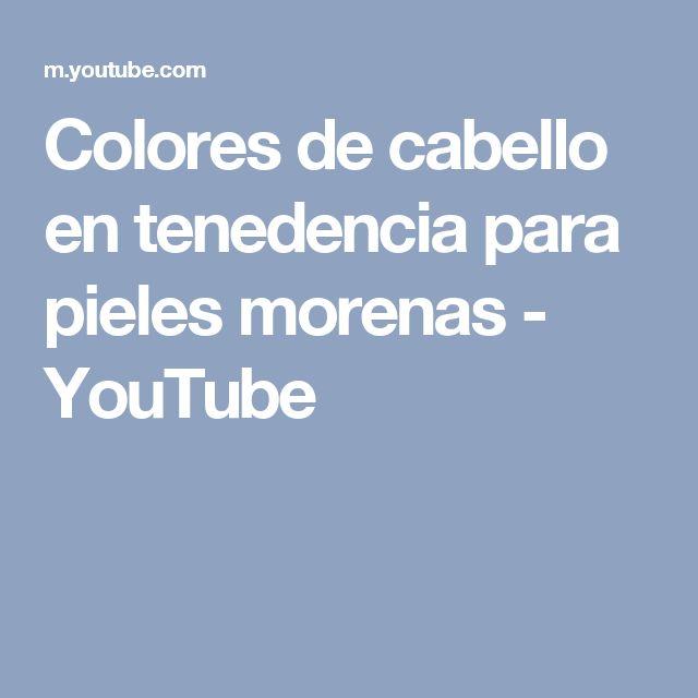 Colores de cabello en tenedencia para pieles morenas - YouTube
