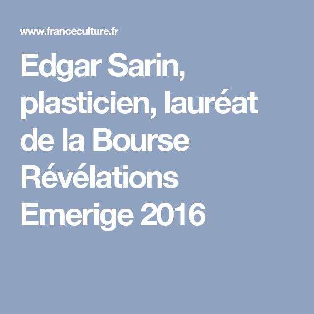 Edgar Sarin, plasticien, lauréat de la Bourse Révélations Emerige 2016