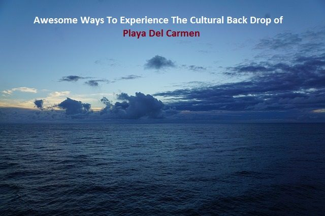 Awesome Ways To Experience The Cultural Back Drop of Playa Del Carmen  http://www.yachtscancunluxurycharters.com/awesome-ways-to-experience-the-cultural-back-drop-of-playa-del-carmen/  #PlayaDelCarmen #YachtrentalPlayaDelCarmen #FishingPlayaDelCarmen #YachtPlayaDelCarmen #Yachtrental #Yacht #LuxuryYacht