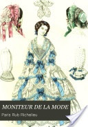 MONITEUR DE LA MODE. 1855. Revista de modas del siglo XIX con preciosos fashion plates. En francés e inglés.