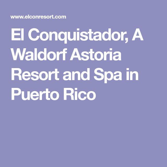 El Conquistador, A Waldorf Astoria Resort and Spa in Puerto Rico