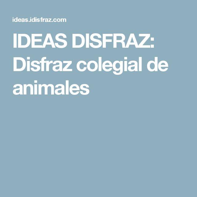 IDEAS DISFRAZ: Disfraz colegial de animales