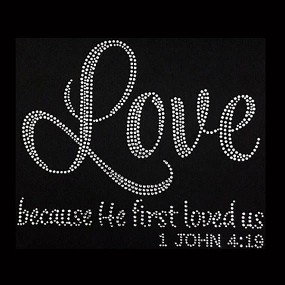 Love Because He First Loved Us 8x9 Faith Rhinestone