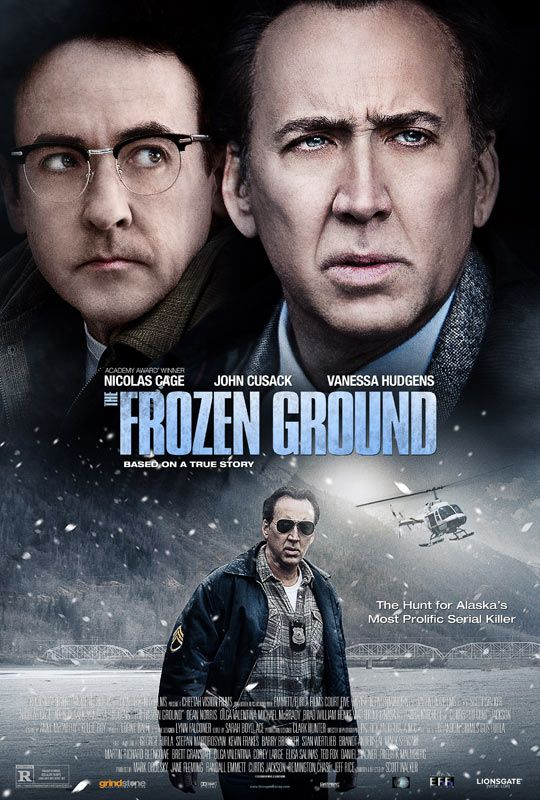 The Frozen Ground - Great film!!! And based on a true story, who knew Alaska had a serial killer?