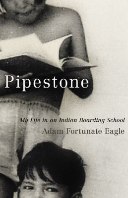 """Pipestone: My Life in an Indian Boarding School"" by Adam Fortunate Eagle was a 2012 American Indian Youth Literature Award winner."