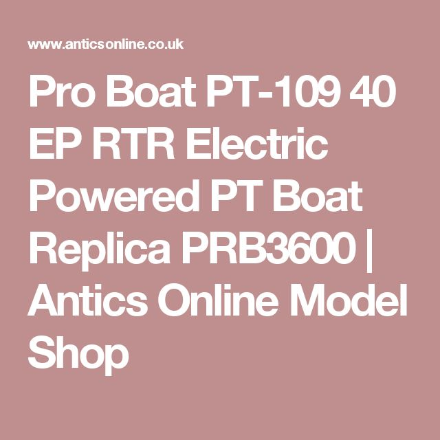 Pro Boat PT-109 40 EP RTR Electric Powered PT Boat Replica PRB3600 | Antics Online Model Shop