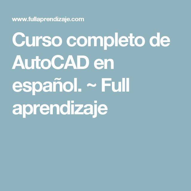 Curso completo de AutoCAD en español. ~ Full aprendizaje