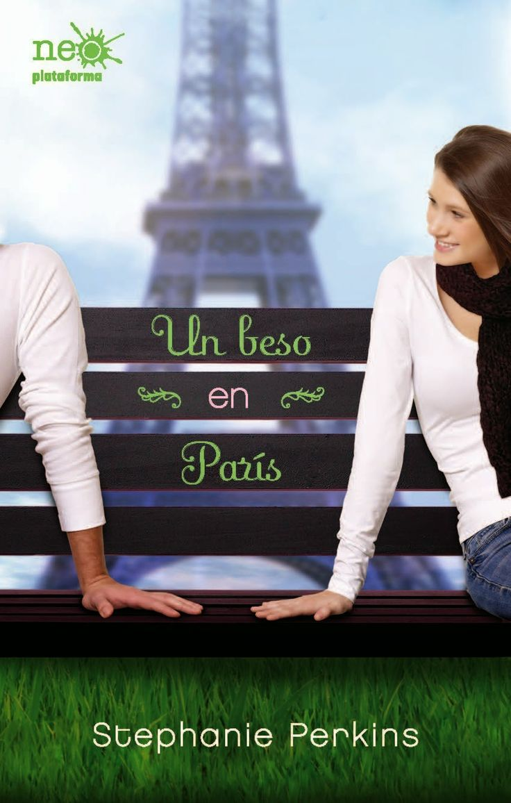 Otra mente perdida entre las paginas: Anna and the french kiss (Un beso en París) — Step...