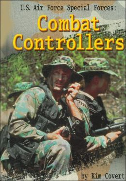Air Force Special Forces: Combat Controllers (Warfare and Weapons ...
