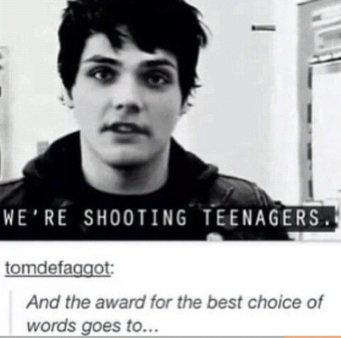 Smooth gerard... Hahahahaha what you mean to say is we are shooting the music video for teenagers