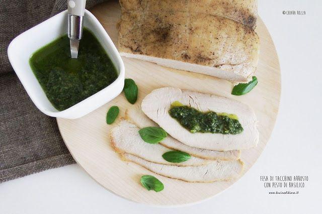 Fesa di tacchino arrosto con salsa al basilico   Kucina di Kiara: blog di cucina…