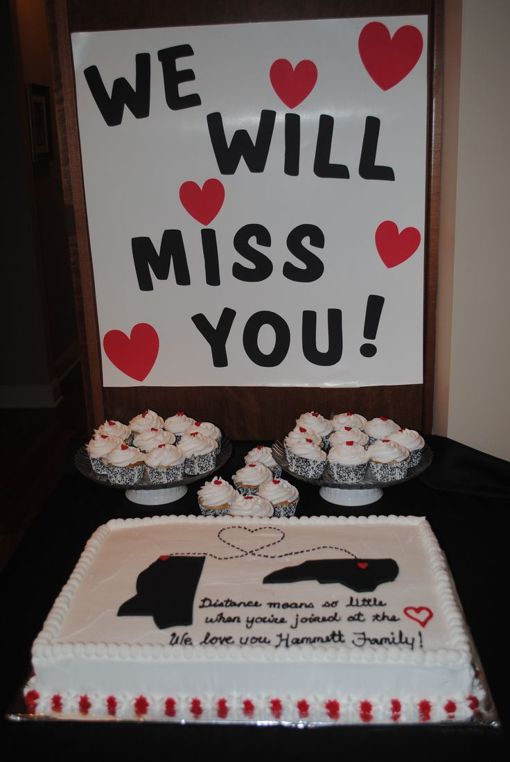 Moving away to another state with cake, sign and cupcakes.  Distance means so little when you're joined at the heart.