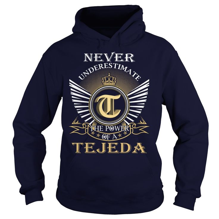 cool Never Underestimate the power of a TEJEDA - Cheap price