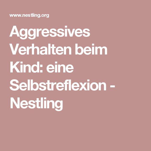 Aggressives Verhalten beim Kind: eine Selbstreflexion - Nestling