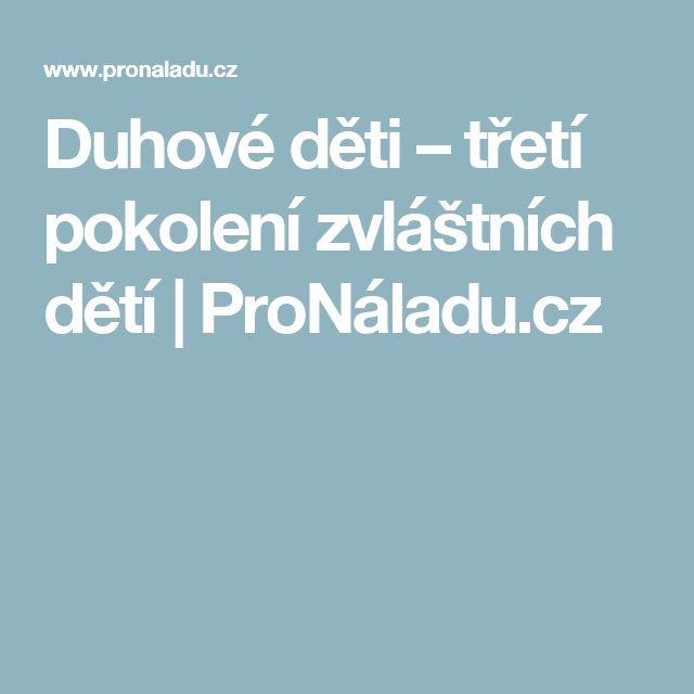 Duhové děti – třetí pokolení zvláštních dětí | ProNáladu.cz