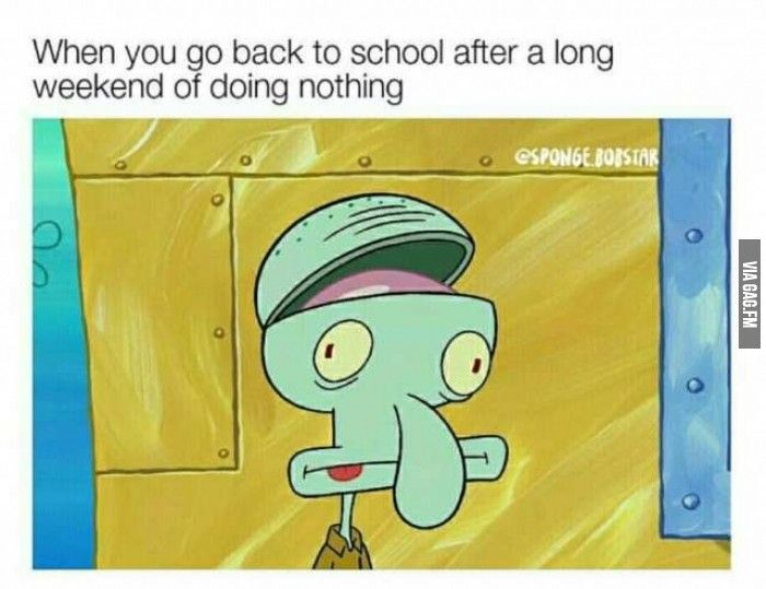 When You Go Back To School After A Long Weekend Of Doing Nothing - GAG