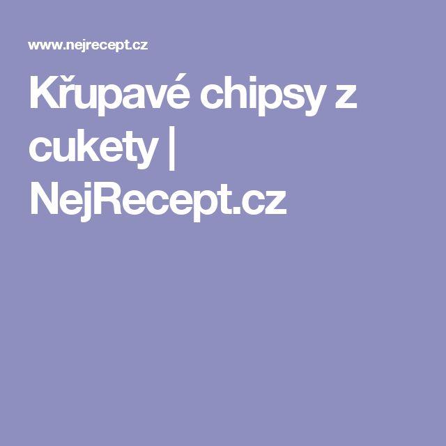 Křupavé chipsy z cukety | NejRecept.cz