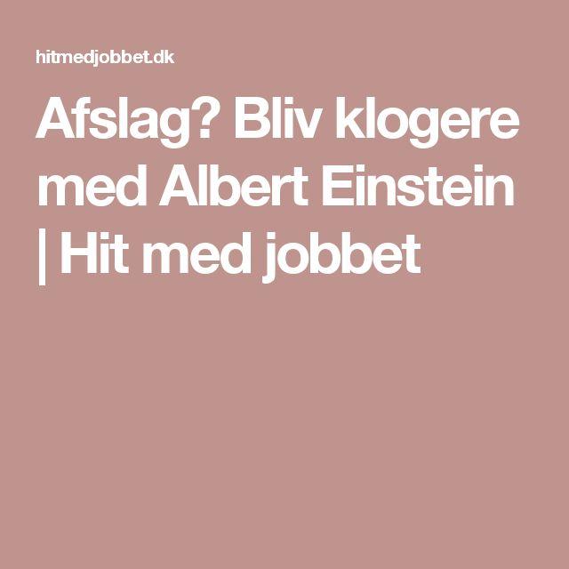 Afslag? Bliv klogere med Albert Einstein | Hit med jobbet