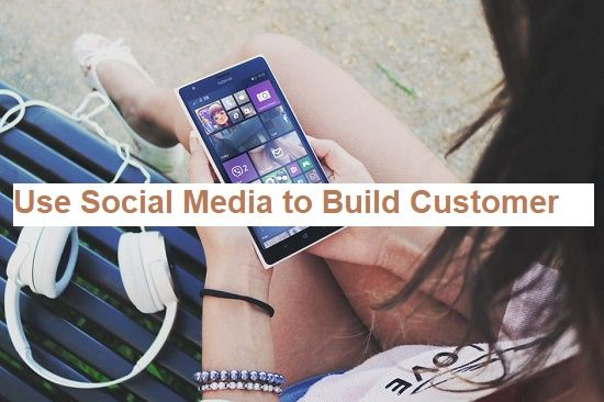 Use Social Media to Build Customer Relationships and improve branding online